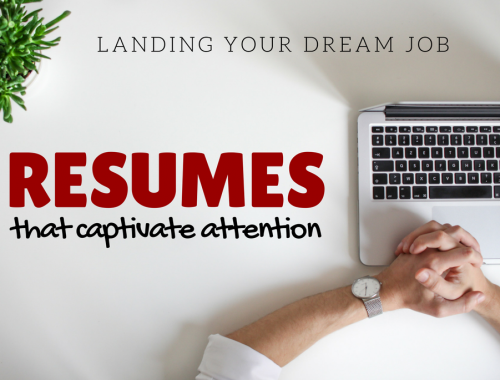 Landing Your Dream Job: Resumes that Captivate Attention