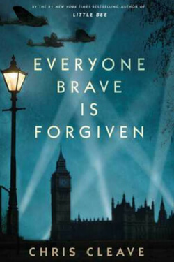 Book cover for Everyone Brave is Forgiven by Chris Cleave