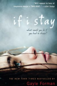 Grab the tissues because this book will definitely make you cry. You really ought to read If I Stay by Gayle Forman