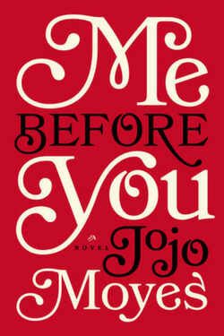 Grab the tissues because this book will definitely make you cry. You really ought to read Me Before You by JoJo Moyes