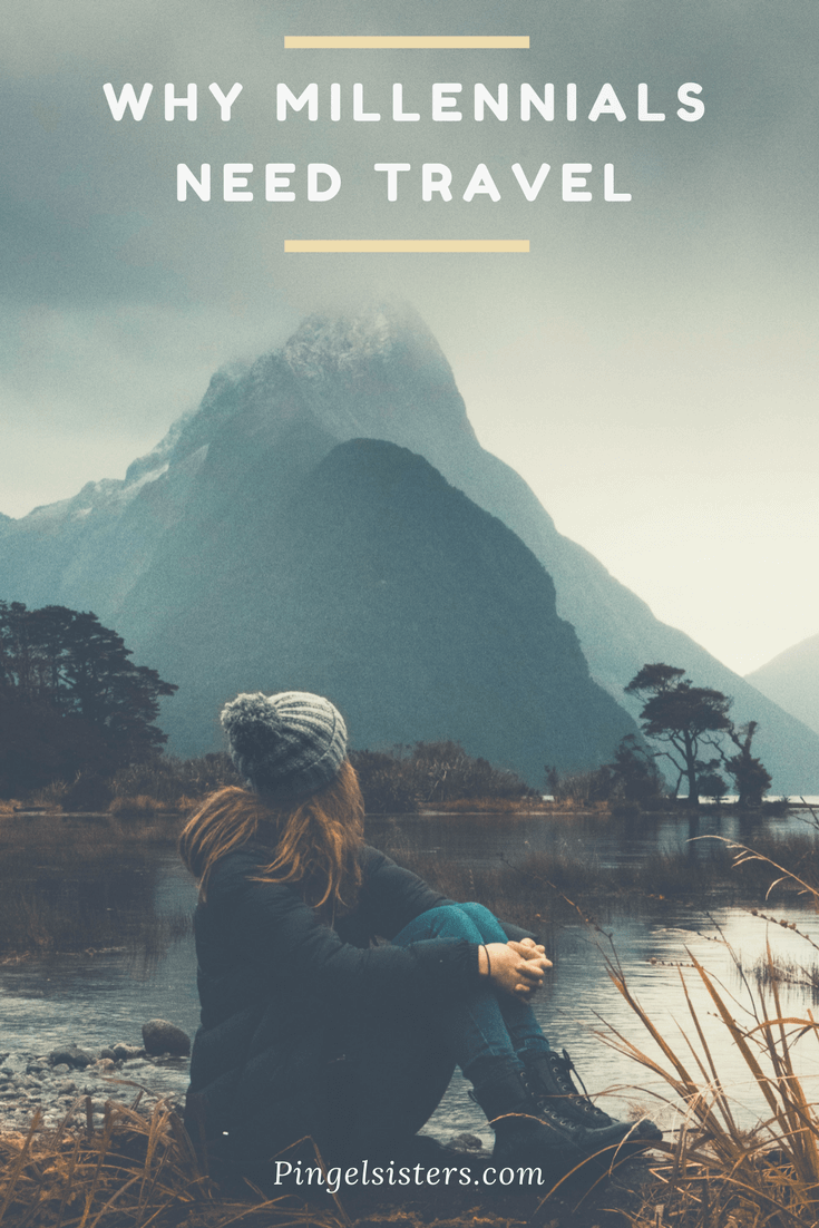 Why Millennials Need Travel