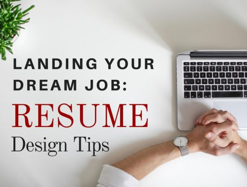Landing Your Dream Job: Resume Design Tips