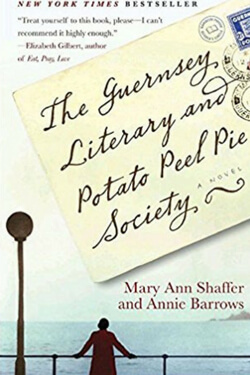 Book cover for The Guernsey Literary and Potato Peel Pie Society by Mary Ann Shaffer and Annie Barrows