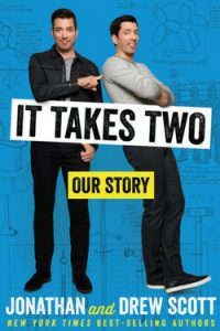 The Perfect Beach Reads: It Takes Two by Jonathan and Drew Scott