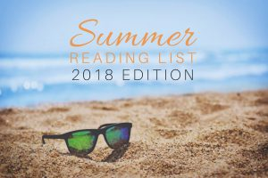 Summer Reading List 2018: All the best summer books to read this summer.