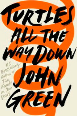 book cover Turtles All the Way Down by John Green