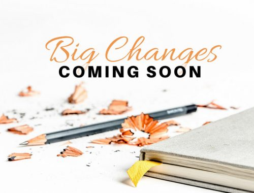 Big Changes Coming Soon
