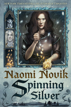 book cover for Spinning Silver by Naomi Novik
