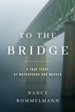 book cover for To the Bridge by Nancy Rommelmann