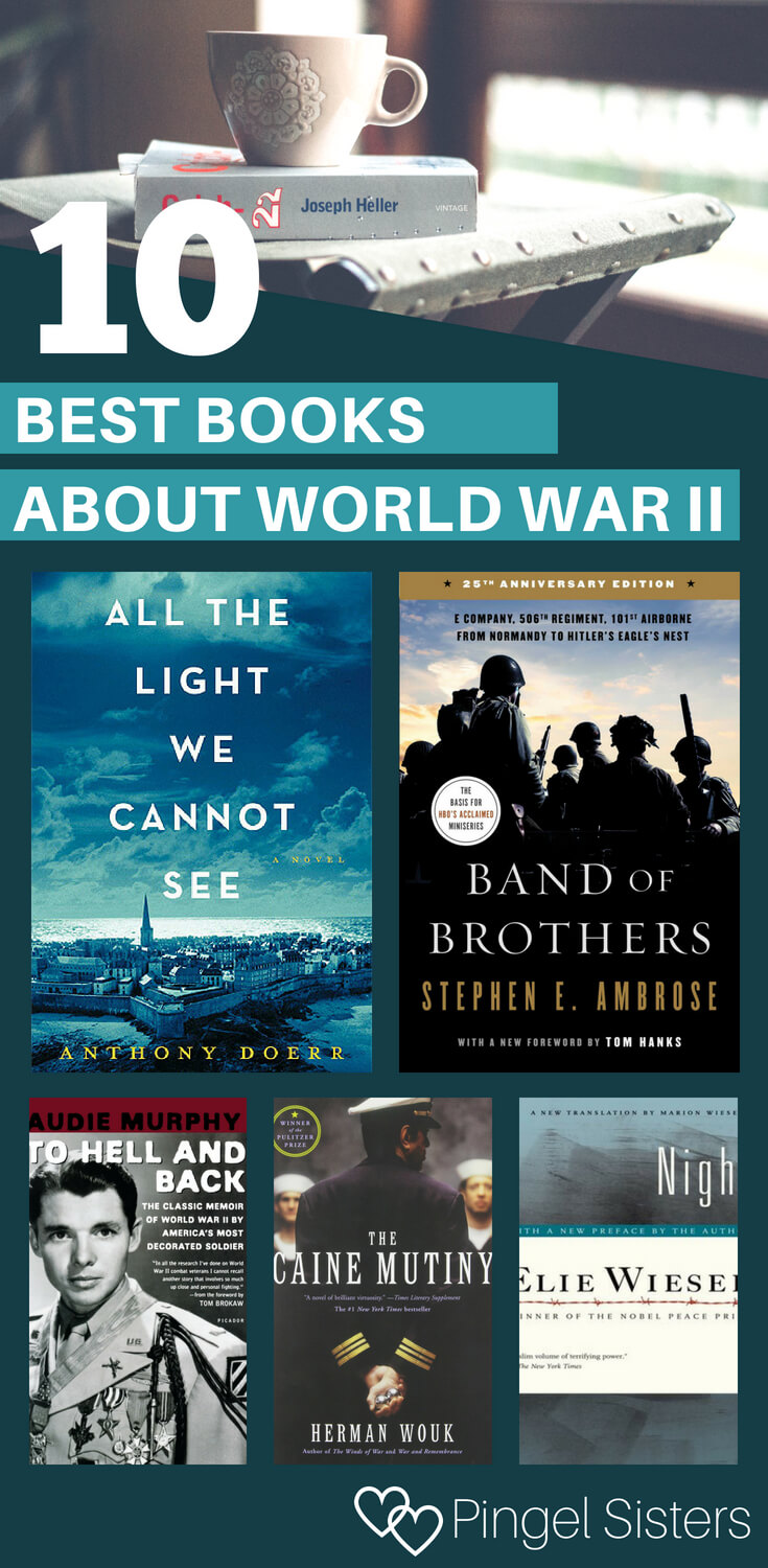 Do you love reading World War 2 books? Here is our list of the top 10 World War 2 Books with the best World War 2 novels and World War 2 nonfiction books.
