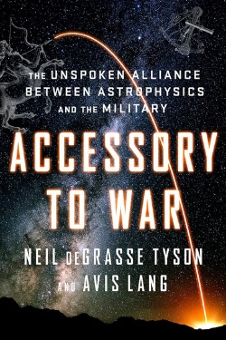 book cover for Accessory to War by Neil deGrasse Tyson and Avis Lang