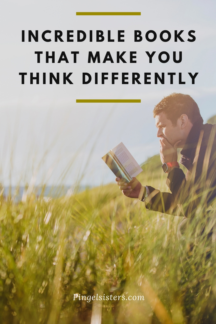 Thinking Smarter About People Who Think >> 14 Incredible Books That Make You Think Differently Pingel Sisters