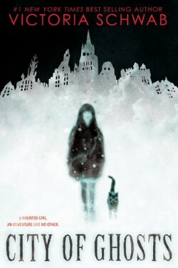 book cover for City of Ghosts by Victoria Schwab