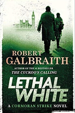 book cover Lethal White by Robert Galbraith