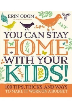 book cover for You Can Stay Home with Your Kids by Erin Odom