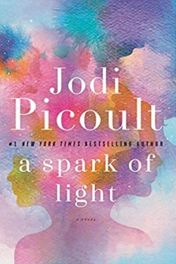 book cover for A Spark of Light by Jodi Picoult