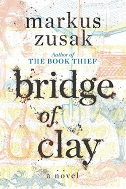 book cover for Bridge of Clay by Markus Zusak