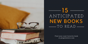 The 15-Most Anticipated New Books to Read This Month | Does your heart get all aflutter when it sees new books to read? Find out what new books are this month's most-anticipated new book releases.