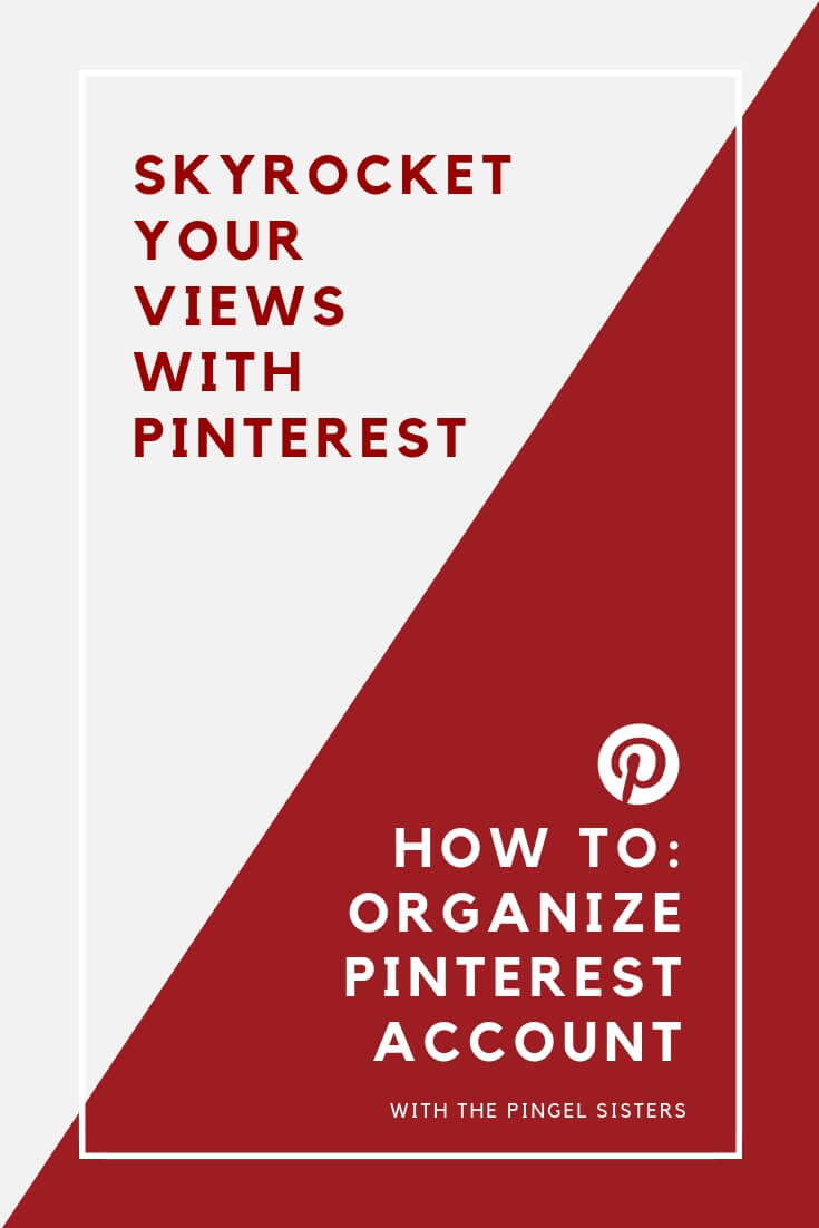 How to Organize Your Pinterest Boards the Right Way to Skyrocket your Pinterest views
