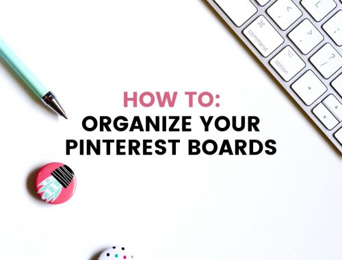 How to Organize Your Pinterest Boards the Right Way