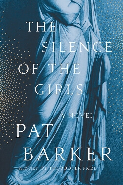 book cover for The Silence of the Girls by Pat Barker