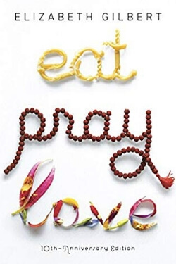 book cover Eat Pray Love by Elizabeth Gilbert