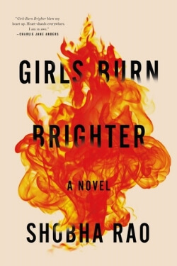 book cover for Girls Burn Brighter by Shobha Rao