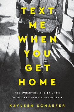 book cover Text Me When You Get Home by Kayleen Schaefer