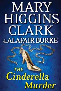 book cover The Cinderella Murder by Mary Higgins Clark and Alafair Burke