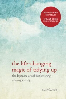 book cover: The Life-Changing Magic of Tidying Up by Marie Kondo