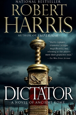 book cover Dictator by Robert Harris (Cicero Trilogy #3)