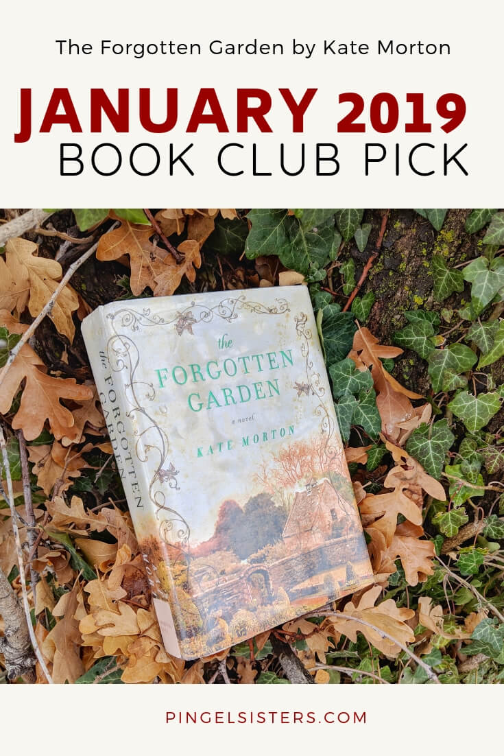 January 2019 Book Club Pick: The Forgotten Garden by Kate Morton // Join the book Club! Come read along with the Pingel Sisters as we read The Forgotten Garden by Kate Morton