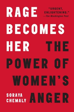 Rage Becomes Her by Sonaya Chemaly