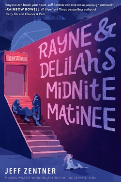 Book cover for Rayne & Delilah's Midnite Matinee by Jeff Zentner