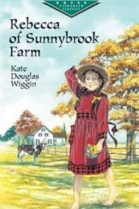 Book cover for Rebecca of Sunnybrook Farm by Kate Douglas Wiggin