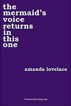 Book cover for The Mermaid's Voice Returns in this One by Amanda Lovelace