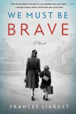 Book cover for We Must Be Brave by Frances Liardet