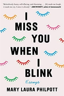 Book cover for I Miss You When I Blink by Mary Laura Philpott