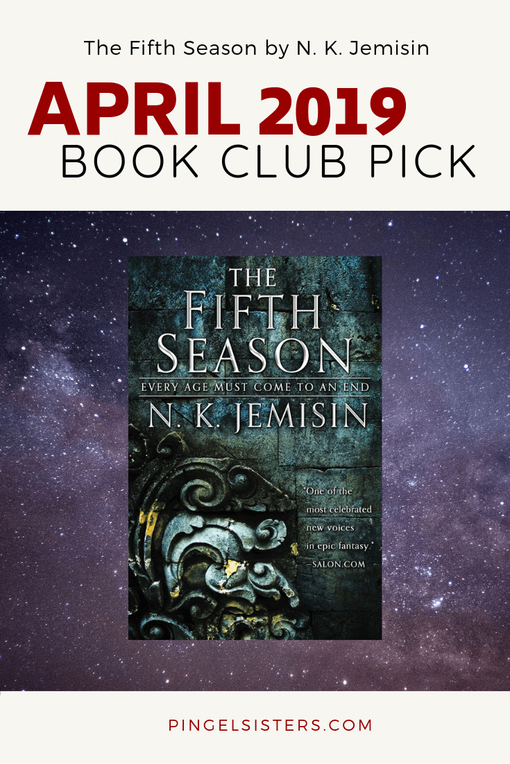 April 2019 Book Club Pick: The Fifth Season // Join the book Club! Come read along with the Pingel Sisters as we read The Fifth Season by N. K. Jemisin