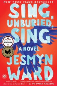 Book cover for Sing, Unburied, Sing by Jesmyn Ward