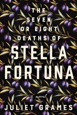 book cover for The Seven or Eight Deaths of Stella Fortuna by Juliet Grames