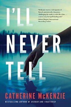 book cover I'll Never Tell by Catherine McKenzie