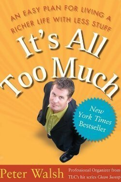 book cover It's All Too Much by Peter Walsh
