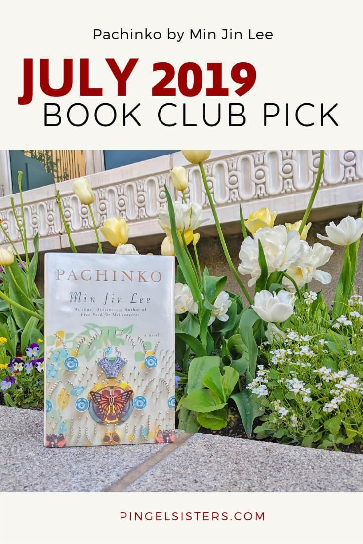 July 2019 Book Club Pick: Pachinko by Min Jin Lee