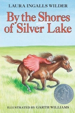 book cover By the Shores of Silver Lake by Laura Ingalls Wilder