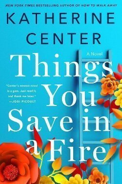 book cover Things You Save in a Fire by Katherine Center