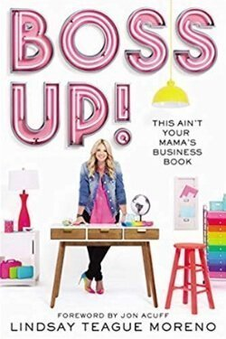 book cover Boss Up! by Lindsay Teague Moreno