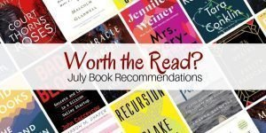 Worth the Read? July Book Recommendations