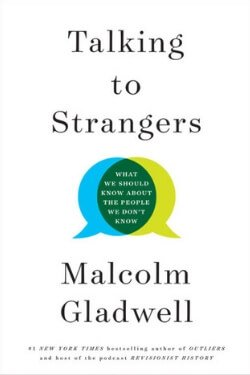 book cover Talking to Strangers by Malcolm Gladwell