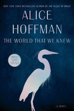 book cover The World That We Knew by Alice Hoffman